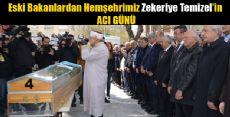 Hemşehrimiz Eski Bakan Zekeriya Temizel'in ACI GÜNÜ