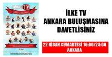 İLKE TV ANKARA BULUŞMASINA DAVETLİSİNİZ