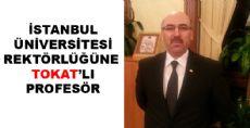İÜ Rektörlüğüne Tokat'lı Profesör