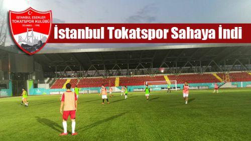 İstanbul TOKATSPOR Sahaya İndi