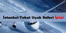 İstanbul-Tokat Uçak Seferi İptal
