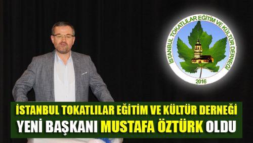 İstanbul Tokatlılar Eğitim ve Kültür Derneğinde MUSTAFA ÖZTÜRK Dönemi Başladı