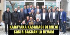 KARAYAKA KASABASI DERNEĞİ ŞAKİR BAŞKAN'LA DEVAM