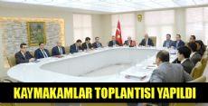 KAYMAKAMLAR TOPLANTISI YAPILDI