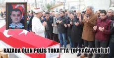 KAZADA ÖLEN POLİS TOPRAĞA VERİLDİ