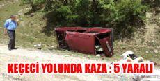 KEÇECİ YOLUNDA KAZA