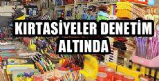 KIRTASİYELER DENETİM ALTINDA