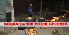 KOÇAK'TA 100 YILLIK GELENEK