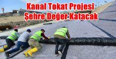 Kanal Tokat Projesi