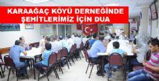 Karaağaç Köyü Derneğinde Şehitlerimiz İçin Dua