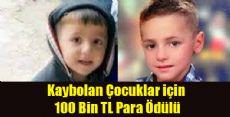 Kaybolan Çocuklar için 100 BİN TL ÖDÜL