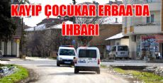 Kayıp Çocular Erbaa'da İhbarı