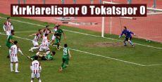Kırklarelispor 0 Tokatspor 0