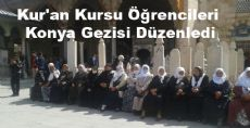 Kur'an Kursu Öğrencileri Konya Gezisi Düzenledi