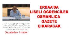 LİSELİLER OSMANLICA OKUL GAZETESİ HAZIRLIĞINDA