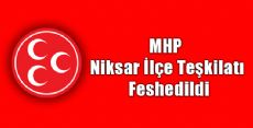 MHP Niksar İlçe Teşkilatı Feshedildi