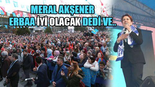 Meral Akşener Erbaa'da