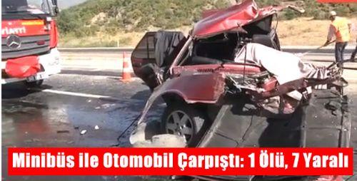 Minibüs ile Otomobil Çarpıştı: 1 Ölü, 7 Yaralı