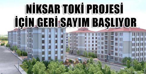 NİKSAR'A TOKİ MÜJDESİ