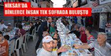 NİKSAR'DA BİNLERCE İNSAN TEK SOFRADA BULUŞTU