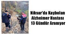 Niksar'da Kaybolan Alzheimer Hastası 13 Gündür Aranıyor