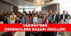 ÖĞRENCİLERİN BAŞARI ÖDÜLLERİ VAKIFAY'DAN