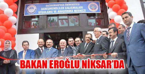 Orman ve Su İşleri Bakanı Eroğlu NİKSAR'DA
