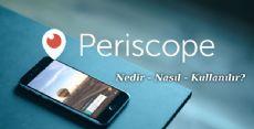 Periscope Nedir Nasıl kullanılır? Periskop İndirme Yöntemleri