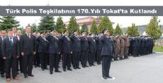 Polis Teşkilatının 170. Yılı Tokat Kutlamaları
