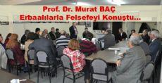 Prof. Dr. Murat Baç Erbaalılarla Felsefeyi Konuştu