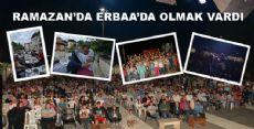 Ramazanda Erbaa'da Olmak Vardı