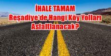 Reşadiye'de Hangi Köy Yolları Asfaltlanacak?