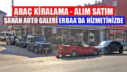 ŞAHAN AUTO ARAÇ KİRALAMA - ALIM SATIM ERBAA'DA HİZMETİNİZDE