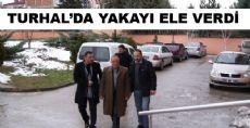 SAHTE KİMLİKLE VURGUN  YAPTI TURHAL'DA YAKALANDI