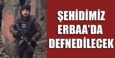 ŞEHİDİMİZ ERBAA'DA DEFNEDİLECEK