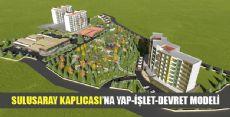 SULUSARAY KAPLICASI'NA YAP-İŞLET-DEVRET MODELİ