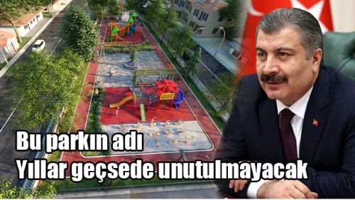 Erbaa'da sağlık bakanının adı parka verildi