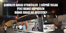 Şehirler arası yolcu otobüsleri Hangi Köprüden Geçecek?