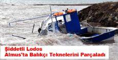 Şiddetli Lodos Almus'ta Balıkçı Teknelerini Parçaladı