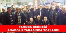 TANOBA DERNEĞİ ANADOLU YAKASINDA TOPLANDI