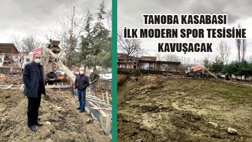 TANOBA KASABASI İLK MODERN SPOR TESİSİNE KAVUŞUYOR