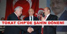 TOKAT CHP'DE ŞAHİN DÖNEMİ