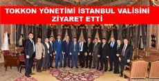 TOKAT KONFEDERASYONUNDAN İSTANBUL VALİSİNE ZİYARET
