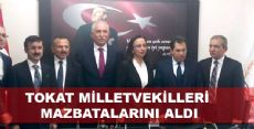 TOKAT MİLLETVEKİLLERİ MAZBATALARINI ALDI
