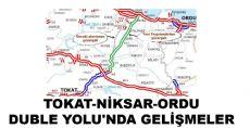 TOKAT-NİKSAR-ORDU DUBLE YOLU'NDA GELİŞMELER