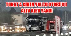 TOKAT OTOBÜSÜ ALEV ALEV YANDI