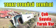 TOKAT Otobüsü Devrildi: 1 Ölü, 38 Yaralı