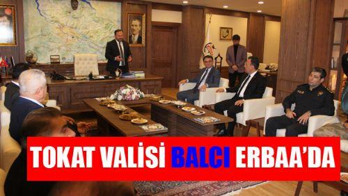 TOKAT VALİSİ OZAN BALCI'DAN ERBAA'YA ZİYARET