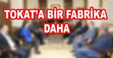TOKAT'A BİR FABRİKA DAHA!