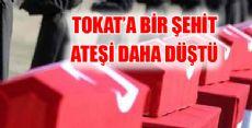TOKAT'A BİR ŞEHİT HABERİ DAHA